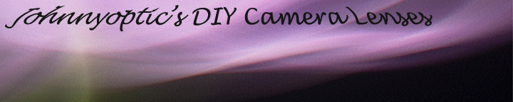 johnnyoptic's DIY Camera lenses
